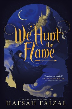 We hunt the flame by Faizal, Hafsah
