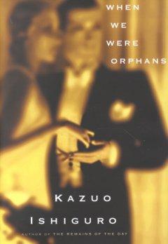 When we were orphans / Kazuo Ishiguro