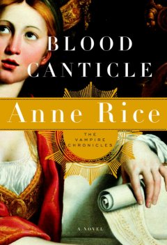 Blood canticle / Anne Rice