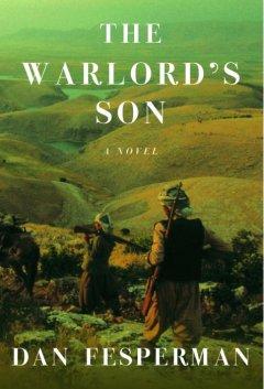 The warlord's son / Dan Fesperman