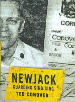 Newjack : guarding Sing Sing / Ted Conover