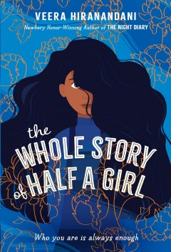 The whole story of half a girl by Hiranandani, Veera.