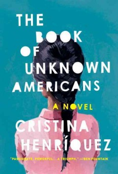 The book of unknown Americans : a novel by Henríquez, Cristina