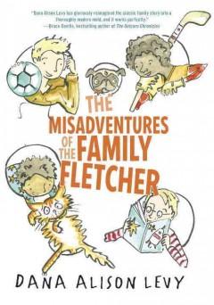 The misadventures of the family Fletcher by Levy, Dana Alison.