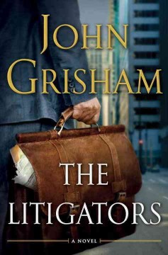 The litigators / John Grisham