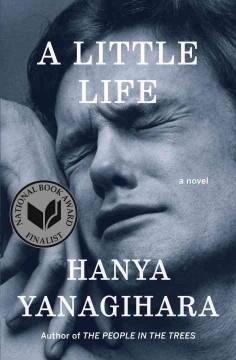 A little life : a novel by Yanagihara, Hanya