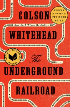 The underground railroad : a novel by Whitehead, Colson