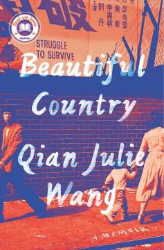 Beautiful country : a memoir by Wang, Qian Julie