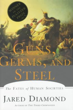 Guns, germs, and steel : the fates of human societies / Jared Diamond
