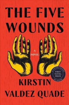 The five wounds : a novel by Quade, Kirstin Valdez