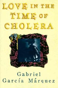 Love in the time of cholera : a novel by García Márquez, Gabriel