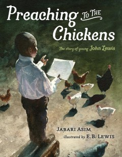 Preaching to the chickens : The story of young John Lewis by Asim, Jabari