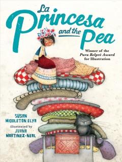La princesa and the pea by Elya, Susan Middleton