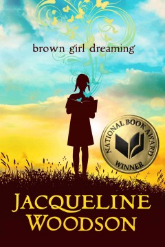 Brown girl dreaming by Woodson, Jacqueline.