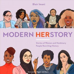 Modern HERstory : stories of women and nonbinary people rewriting history by Imani, Blair