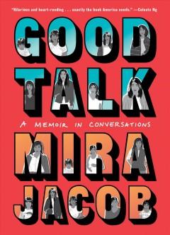 Good talk : a memoir in conversations by Jacob, Mira