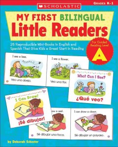 My first bilingual little reader : for guided reading level A by Schecter, Deborah.