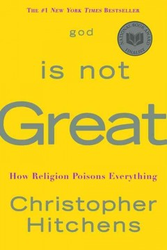 God is not great : how religion poisons everything / Christopher Hitchens