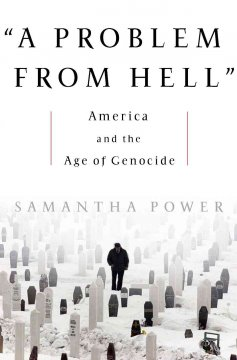 A problem from hell : America and the age of genocide / Samantha Power