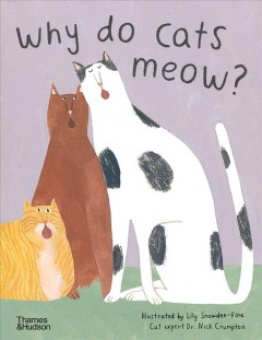 Why do cats meow? : curious questions about your favorite pet by Crumpton, Nick