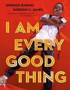 I am every good thing by Barnes, Derrick