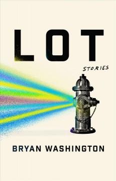 Lot : stories by Washington, Bryan