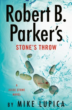 Robert B. Parker's stone's throw by Lupica, Mike