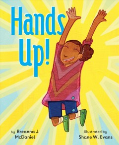 Hands up! by McDaniel, Breanna J.