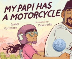 My papi has a motorcycle by Quintero, Isabel