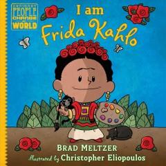 I am Frida Kahlo by Meltzer, Brad