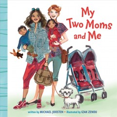 My two moms and me by Joosten, Michael