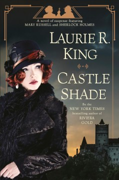 Castle shade : a novel of suspense featuring Mary Russell and Sherlock Holmes by King, Laurie R.
