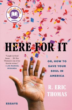 Here for it : or, how to save your soul in America : essays by Thomas, R. Eric