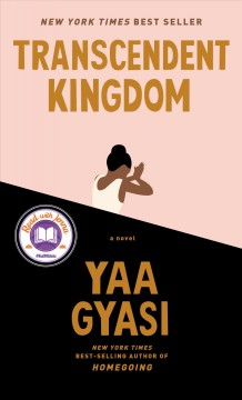 Transcendent kingdom by Gyasi, Yaa