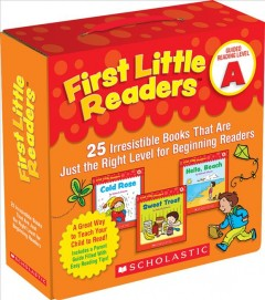 First little readers. 25 irresistible books that are just the right level for beginning readers  Guided reading level A : by Schecter, Deborah