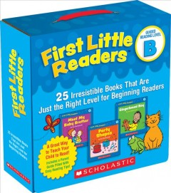 First little readers. 25 irresistible books that are just the right level for beginning readers   Guided reading level B : by Charlesworth, Liza
