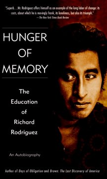 Hunger of memory : the education of Richard Rodriguez : an autobiography. by Rodriguez, Richard.