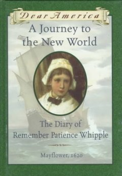 A journey to the New World : the diary of Remember Patience Whipple by Lasky, Kathryn.