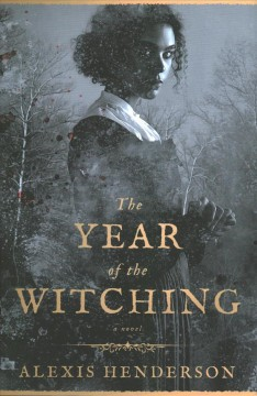 The year of the witching by Henderson, Alexis
