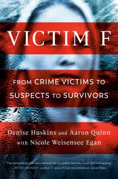 Victim F : from crime victims to suspects to survivors by Huskins, Denise.