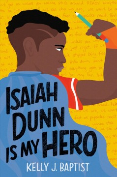 Isaiah Dunn is my hero by Baptist, Kelly J.