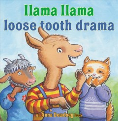 Llama Llama loose tooth drama by Dewdney, Anna