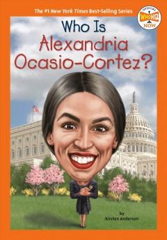 Who is Alexandria Ocasio-Cortez? by Anderson, Kirsten