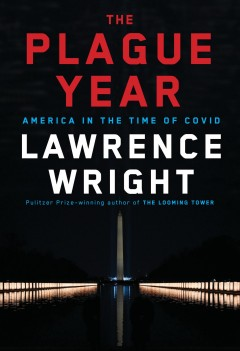 The plague year : America in the time of COVID by Wright, Lawrence