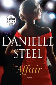 The affair : a novel by Steel, Danielle.