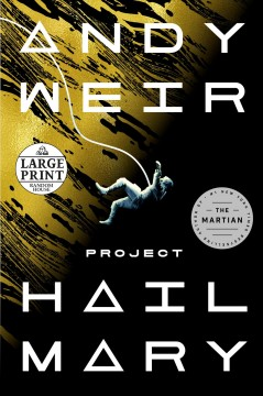 Project Hail Mary : a novel by Weir, Andy.