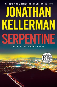 Serpentine : an Alex Delaware novel by Kellerman, Jonathan.