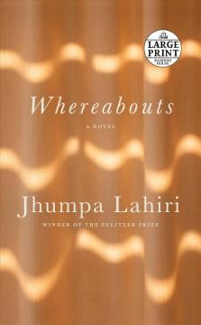 Whereabouts by Lahiri, Jhumpa.