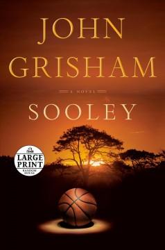 Sooley by Grisham, John
