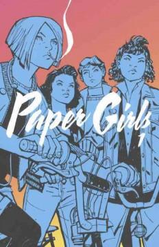 Paper girls.   1 by Vaughan, Brian K.